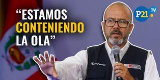 "Ministro Víctor Zamora: ""Estamos conteniendo la ola del COVID-19)"" [VIDEO]"