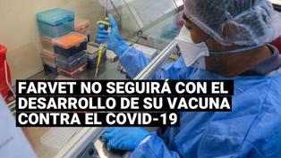 Farvet no continuará con el desarrollo de su vacuna contra el COVID-19