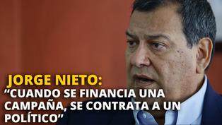 """Jorge Nieto Montesinos: """"Cuando se financia una campaña, se contrata a un político"""" [VIDEO]"""