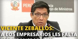 Vicente Zeballos: A los empresarios les falta más transparencia [VIDEO]