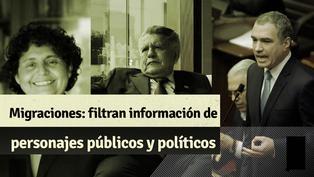 Migraciones: todo lo que se sabe sobre la filtración de información de Luis Advíncula, Doña Peta y personajes políticos