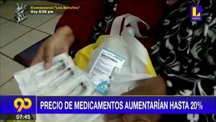 Precios de medicamentos aumentarían hasta un 20%
