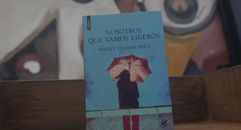 'Nosotros que vamos ligeros' de Nataly Villena Vega. Editorial Animal de invierno. Lima, 2018 121 p.p. (Luis Centurión/Perú21).