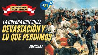 La Guerra con Chile, la devastación y lo que perdimos