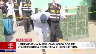 Los Olivos: intervienen a 14 policía acusados de traficar droga incautada