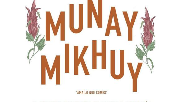 'Munay Mikhuy': Chefs y cocineros peruanos se reunirán por el 'Día Mundial de la Alimentación'