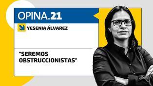 "Yesenia Álvarez: ""Seremos obstruccionistas"""