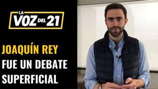 Joaquín Rey: Fue un debate superficial