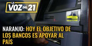 Martín Naranjo: Hoy el objetivo de los bancos es apoyar al país