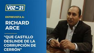 """Richard Arce: """"Que Castillo deslinde de la corrupción de Cerrón"""""""