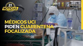 Médicos Intensivistas piden cuarentena focalizada en Lima