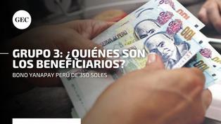 Bono Yanapay 350 soles: este es el cronograma de cobro oficial para los beneficiarios
