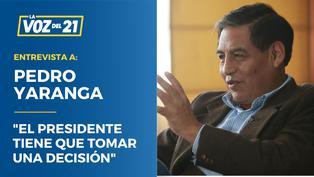 """Pedro Yaranga sobre Luis Barranzuela: """"El presidente tiene que tomar una decisión"""""""