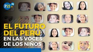 Bicentenario: El futuro del Perú en las voces de los niños