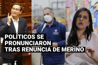 Manuel Merino: Esto dijeron algunos personajes políticos tras su renuncia