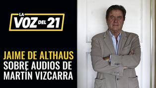 Jaime de Althaus analiza la difusión de audios sobre caso Richard Swing
