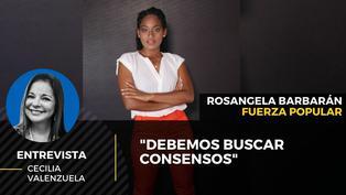 """Rosangela Barbarán: """"Debemos buscar consensos"""""""