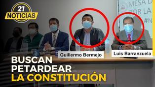 Luis Barranzuela y Guillermo Bermejo buscan petardear la Constitución