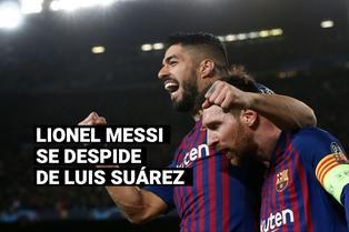 Lionel Messi le dedica un mensaje de despedida a Suárez y lanza otro 'dardo' a la directiva del Barcelona