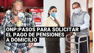 ONP: conoce los pasos para solicitar el pago de pensiones a domicilio