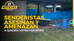 Senderistas asesinan a 18 personas y amenazan a quienes voten por Keiko Fujimori