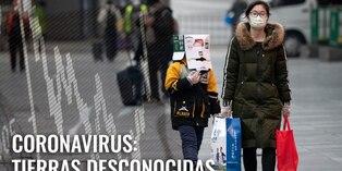 Coronavirus: Tierras desconocidas