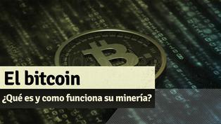 ¿Qué es el Bitcoin y en qué consiste su minería?