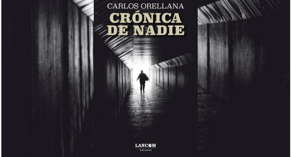 'Crónicas de nadie' de Carlos Orellana (Difusión).