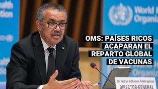COVID-19: OMS denuncia que algunos países ricos socavan el reparto global de vacunas