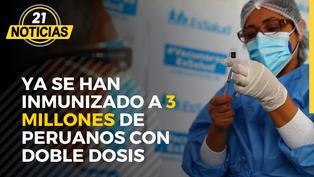Ya se han inmunizado a 3 millones de peruanos con doble dosis