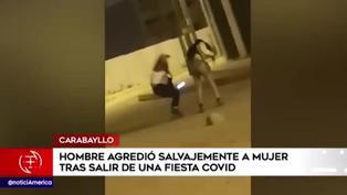 Carabayllo: hombre agrede salvajemente a una mujer tras salir de fiesta clandestina