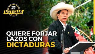 Castillo quiere forjar lazos con dictaduras