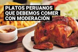 Estos son los platillos peruanos que deberías comer con moderación