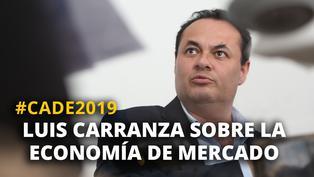 CADE2019: Luis Carranza, presidente de la CAF, sobre la economía de mercado