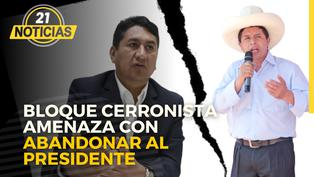 Bloque Cerronista amenaza con abandonar a Pedro Castillo