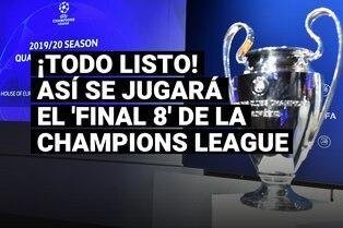 Todo lo que hay que saber sobre las llaves del Final 8 de la Champions League