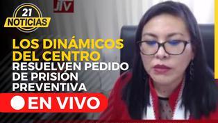 Los Dinámicos del Centro: Poder Judicial resuelve pedido de prisión preventiva