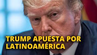 Trump apuesta por Latinoamérica [VIDEO]