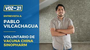 Pablo Vilcachagua: Voluntario de vacuna china Sinopharm