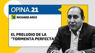 """Richard Arce: El preludio de la """"tormenta perfecta"""""""