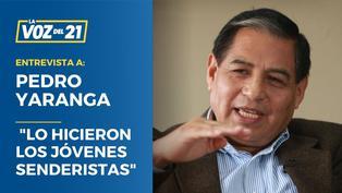 "Pedro Yaranga: ""Lo hicieron los jóvenes senderistas"""