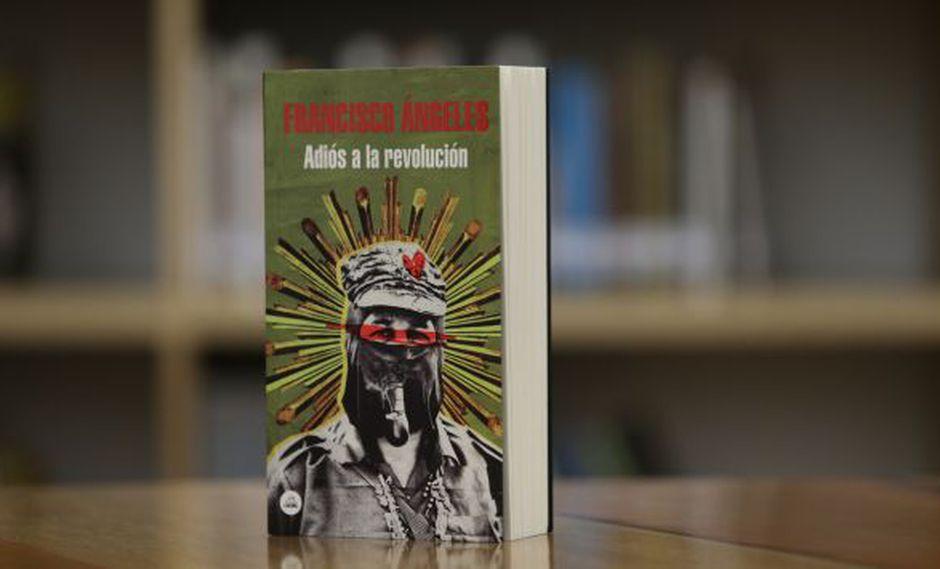 Adiós a la revolución, lo nuevo de Francisco Ángeles.