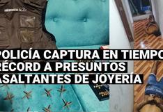 La policía capturó a los sospechosos que asaltaron joyeria en Lima en tiempo récord