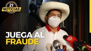 Pedro Castillo juega al fraude