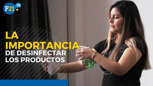 Coronavirus: La importancia de desinfectar los productos de la casa