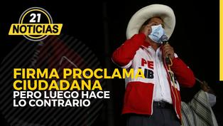 Pedro Castillo firma Proclama Ciudadana pero luego hace lo contrario