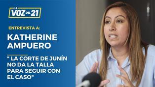 """Katherine Ampuero:"""" La corte de Junín no da la talla para seguir con el caso"""""""