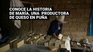 Cajamarca: Conoce la historia de María Dorlisa, una humilde productora de queso en Puña