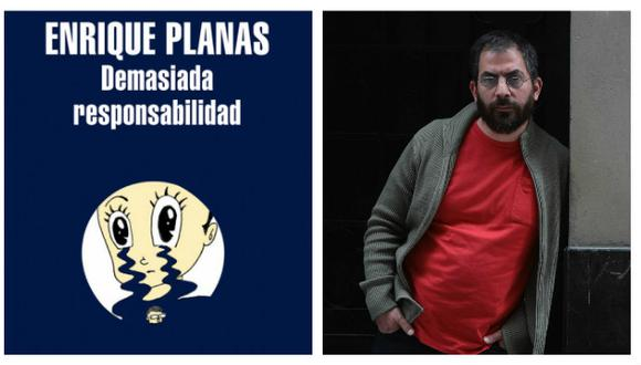 'Demasiada responsabilidad' de Enrique Planas (Random House/Perú21).