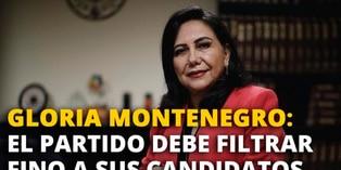 Gloria Montenegro: El partido debe filtrar fino a sus candidatos [VIDEO]
